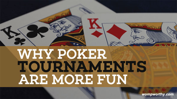 Why-Are-Poker-Tournaments-More-Fun